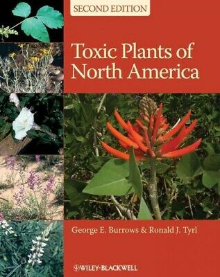 Toxic Plants of North America, Hardcover by Burrows, George E.; Tyrl, Ronald ...