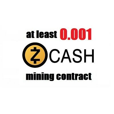 at least 0.001 Zcash (ZEC) 1 hour Cryptocurrency mining contract