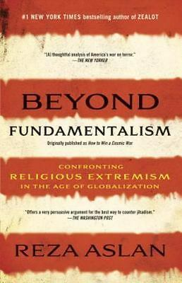 Beyond Fundamentalism: Confronting Religious Extremism in the Age of Globalizati
