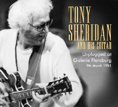 TONY SHERIDAN - Unplugged At Galerie Flensburg - 2 CD Sireena