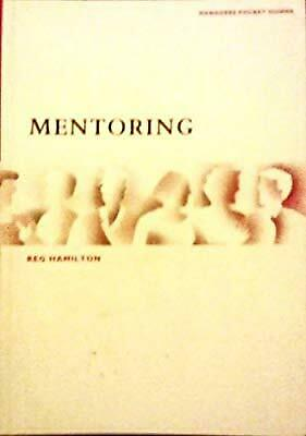 Mentoring: Practical Guide to the Skills of Mentoring (Managers Pocket Guides),