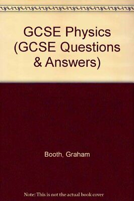 GCSE Physics (GCSE Questions & Answers),Graham Booth, G.R. McDuell