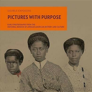 Pictures With Purpose : Early Photographs from the National Museum of African...