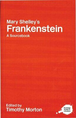 Mary Shelley's Frankenstein: A Routledge Study Guide and Sourcebook... Paperback
