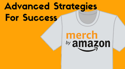 The Fast Track to Success on Merch By Amazon Advanced Strategies PDF