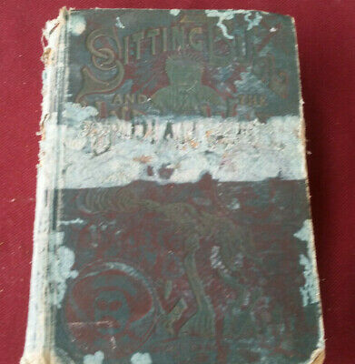 Life of Sitting Bull  History of the Indian Wars 1891 Edition W. Flecher Johnson