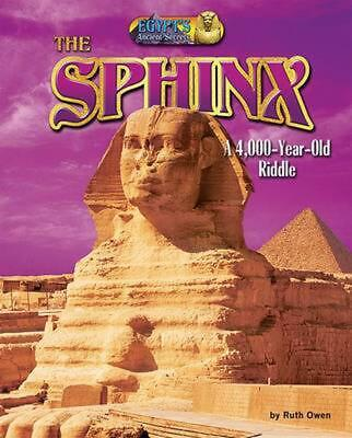 Egypt's Ancient Secrets: The Sphinx: A 4,000-Year-Old Riddle by Ruth Owen Hardco