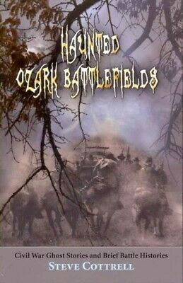 Haunted Ozark Battlefields, Paperback by Cottrell, Steve, ISBN 1589808770, IS...