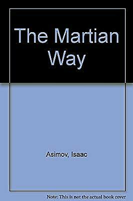 The Martian Way, Asimov, Isaac, Used; Good Book