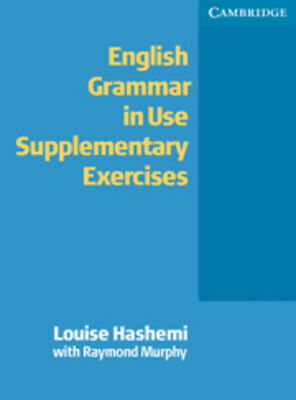 English grammar in use supplementary exercises: without answers by Louise