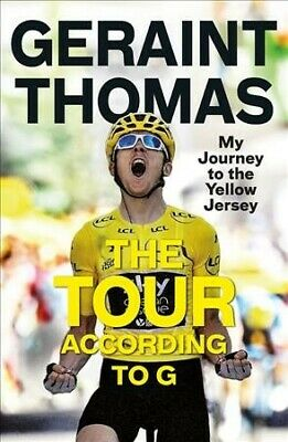 Tour According to G : My Journey to the Yellow Jersey, Hardcover by Thomas, G...