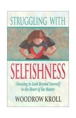 Struggling with Selfishness by Kroll, Woodrow M. Paperback Book The Fast Free