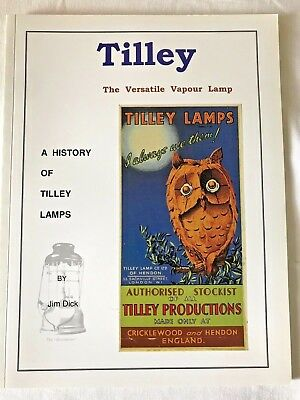 THE HISTORY OF TILLEY LAMPS - book by Jim Dick - soft cover book -free post