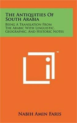 The Antiquities of South Arabia: Being a Translation from the Arabic with Lingui