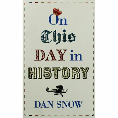 On this Day in History by Dan Snow (Hardback), Non Fiction Books, Brand New