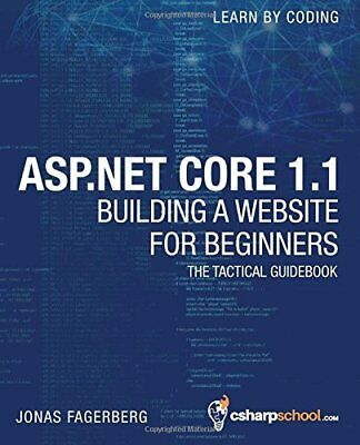 ASP.NET Core 1.1 For Beginners: How To Build a MVC Website by Fagerberg, Jonas