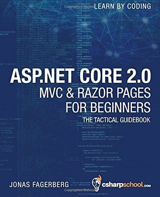 ASP.NET Core 2.0 MVC & Razor Pages for Beginners: How to Build a Website by F…