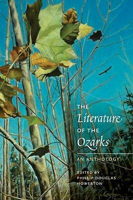 Literature of the Ozarks: An Anthology by Phillip Douglas Howerton Paperback Boo