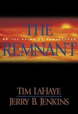 The Remnant: On the Brink of Armageddon (Left Behind No. 10) by Tim LaHaye, Jerr