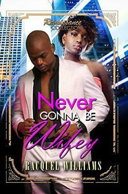 Never Gonna Be Wifey (Renaissance Collection) by Williams, Racquel, NEW Book, FR