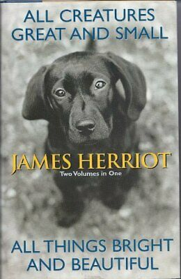 James Herriot: All Creatures Great and Small and All Things... by Herriot, James