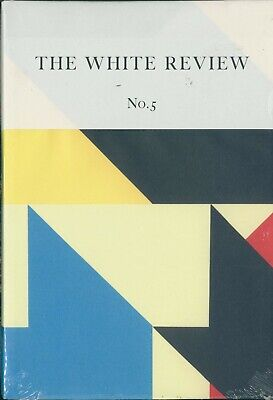 The White Review - Issue 5 - Arts & Literature