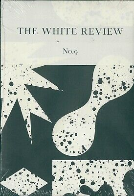 The White Review - Issue 9 - Arts & Literature