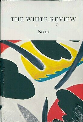 The White Review - Issue 10 - Arts & Literature