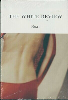 The White Review - Issue 11 - Arts & Literature