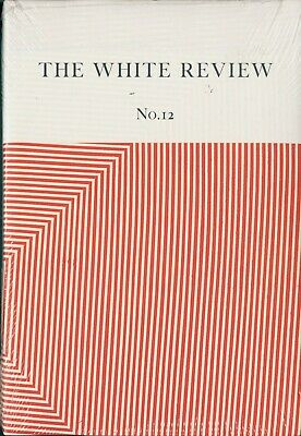 The White Review - Issue 12 - Arts & Literature