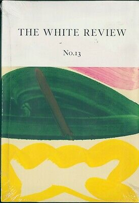 The White Review - Issue 13 - Arts & Literature