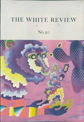 The White Review - Issue 20 - Arts & Literature