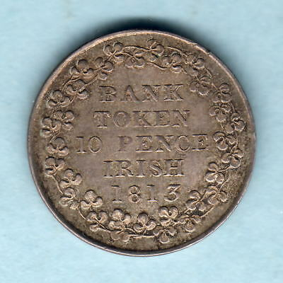 Ireland.   1813 George 111 -  10 Pence Bank Token..  gEF - Much Lustre