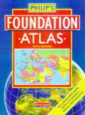 Philip's Atlases: Philip's foundation atlas by ..... ..... (Paperback /