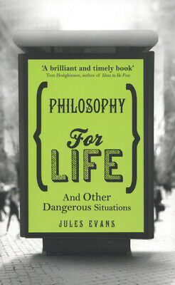 Philosophy for life and other dangerous situations by Jules Evans (Paperback)