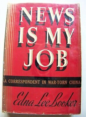 RARE 1940 SIGNED Copy NEWS IS MY JOB: CORRESPONDENT IN WAR-TORN CHINA By BOOKER