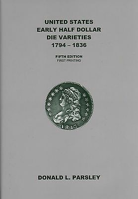 United States Early Half Dollar Die Varieties Overton 5th ed 2014 by Don Parsley