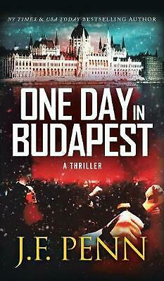 One Day in Budapest: Hardback Edition by J.F. Penn (English) Hardcover Book Free