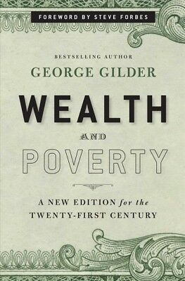 Wealth and Poverty, Hardcover by Gilder, George F.; Forbes, Steve (FRW), Bran...
