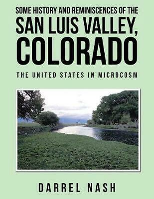 Some History and Reminiscences of the San Luis Valley, Colorado: The United Stat
