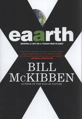 Eaarth [sic]: making a life on a tough new planet by Bill McKibben (Hardback)