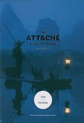 The Attaché - Guide To Travel - Volume 1 - Asia & Oceania