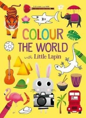 Colour The World With Little Lapin, 9781910851005