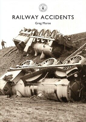 Railway Accidents (Shire Library) (Paperback), Morse, Greg, 97807...