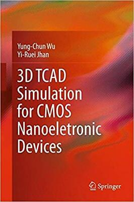 [PDF] 3D TCAD Simulation for CMOS Nanoeletronic Devices 1st ed. 2018 Edition by