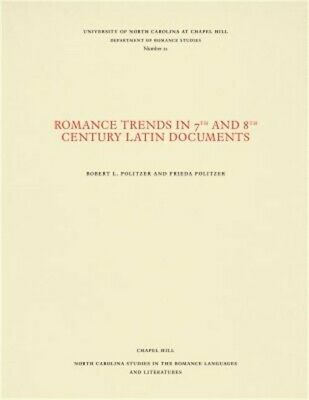 Romance Trends in 7th and 8th Century Latin Documents (Paperback or Softback)