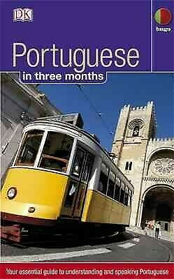 Portuguese in 3 Months : Your Essential Guide to Understanding and Speaking P...