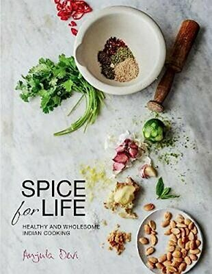 Spice for Life: One Hundred Healthy Indian Recipes, Anjula-Devi 9781908337375..