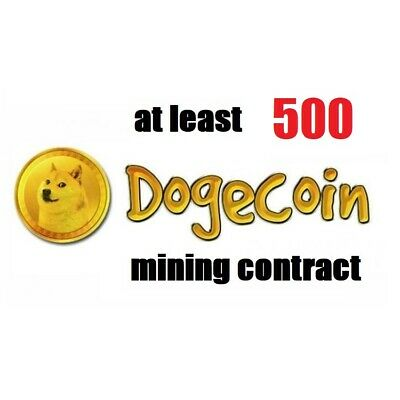 at least 500 Dogecoins 6 hours Dogecoin (DOGE) Cryptocurrency mining contract