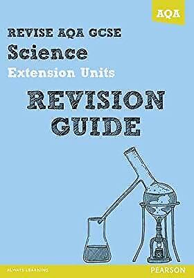 REVISE AQA: GCSE Further Additional Science A Revision Guide (REVISE AQA GCSE Sc